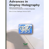Advances In Display Holography 7th Int. Symposium