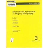 Int'l Symposium on Display Holography  July 1991