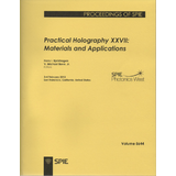 SPIE Practical Holography XXVI: Materials and Applications